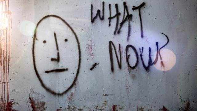 Graffiti on wall: What Now?