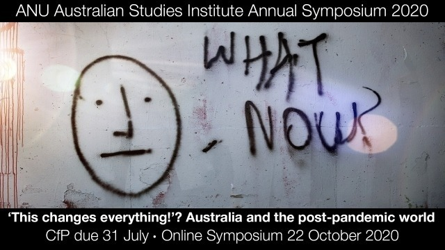 'This changes everything?'! Australia and the post-pandemic world, 22 October 2020